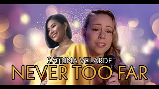KATRINA VELARDE - Never Too Far
