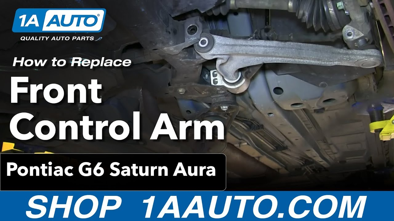 hight resolution of how to replace front control arm and bushings 05 10 pontiac g6 saturn aura