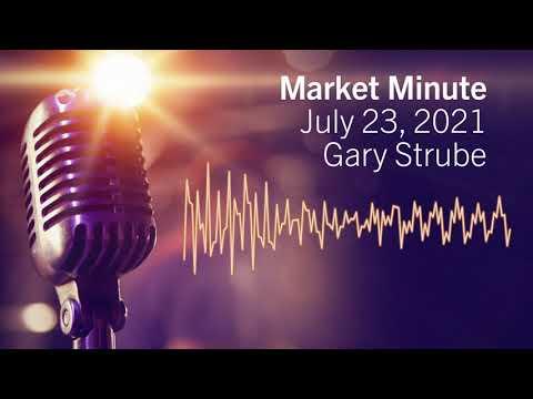 Market Minute   July 23, 2021