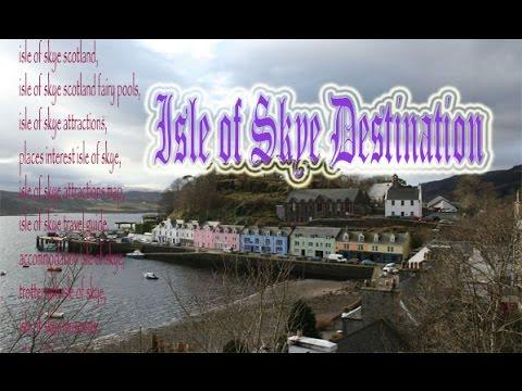 Isle of Skye Destination | Sights in Isle of Skye, Scotland