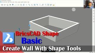 BricsCAD Shape Wall With Shape Tools Tutorial