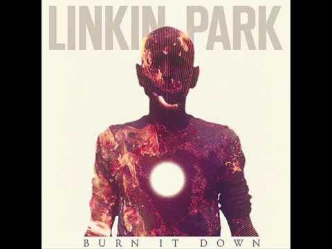 Linkin Park - Burn It Down [320Kbps]