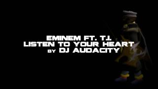 Listen To Your Heart - Eminem ft. T.I. [1080p]