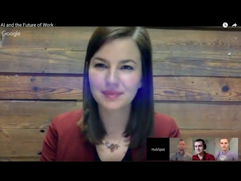 AI and the Future of Work: HubSpot Live Google Hangout