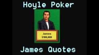 Hoyle Poker - James Quotes