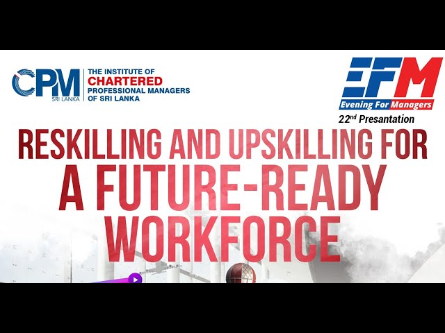 Reskilling and Upskilling for a future-ready workforce