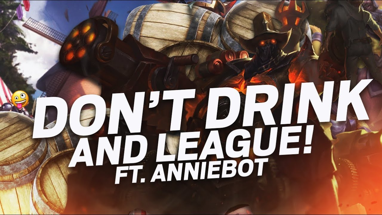 DYRUS | DON'T DRINK AND LEAGUE ft  Annie Bot