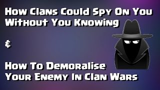 How Clans Could Be Spying On You In Secret & How To Demoralise Your Enemy | Clash of Clans