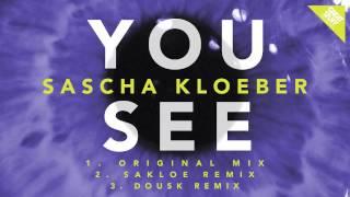 Sascha Kloeber - You See (Dousk Remix)