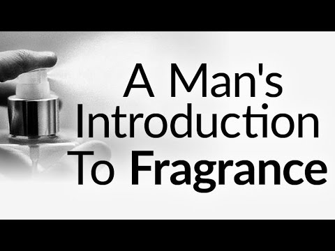 A Man's Introduction To Fragrance | Why & How To Wear Cologne Perfume Eau de Toilette