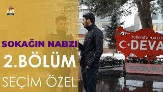 Erzurum'da Seçim Heyecanı - Sonuçlar İlginç - (Sokağın Nabzı Seçim Özel - 2.Bölüm)