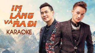 [KARAOKE] Im Lặng Và Ra Đi - Khánh Phương ft Anh Quân Idol