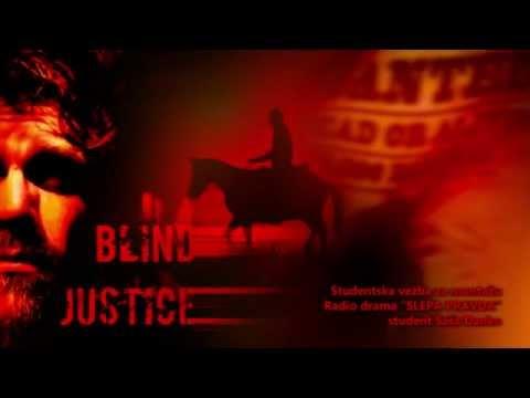 Slepa pravda - radio drama (ispitna vezba za montazu - 2015)