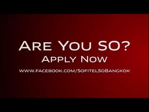 Sofitel So Bangkok - Are You So? Mass Recruitment