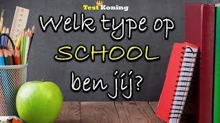 WELK TYPE BEN JIJ OP SCHOOL? Persoonlijkheidstest