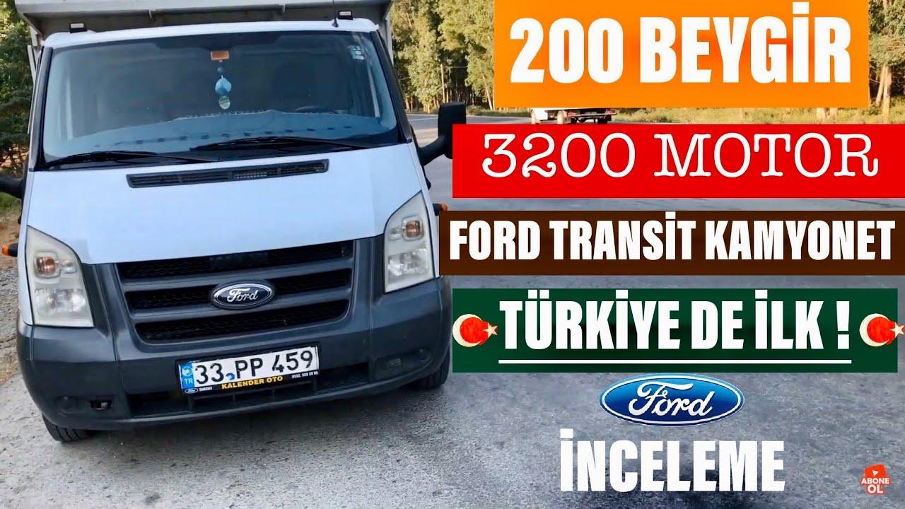 ford transit 200 ps 3200 cc t350 kamyonet inceleme turkiye de ilk