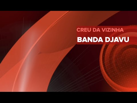BANDA DJAVU - Creu da vizinha - Clip oficial