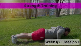 Strength - Week 1/2 Session 1