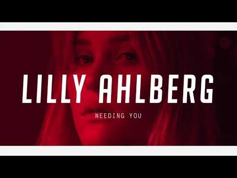 Needing You - Lilly Ahlberg