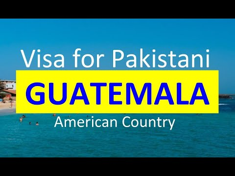 Guatemala Visa for Pakistani l Contact us