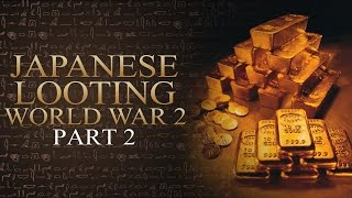 Yamashita Philippines - Japanese  Looting in World War 2 (Part 2)