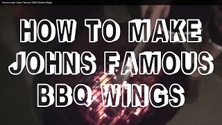 "How to make Johns ""famous"" BBQ Chicken Wings"