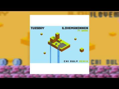 I Love Makonnen - Tuesday (Chi Duly Remix)