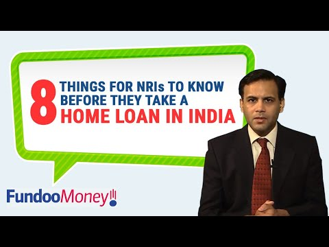 8 Things For NRIs To Know Before They Take A Home Loan In India