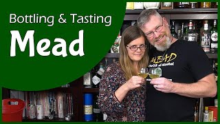 Traditional Mead Bottling and Tasting - Well, how was it after all?