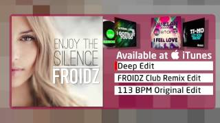 FROIDZ - Enjoy The Silence (Deep Edit)