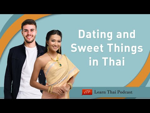 Learn-Thai-Podcast.com: Dating in Thailand