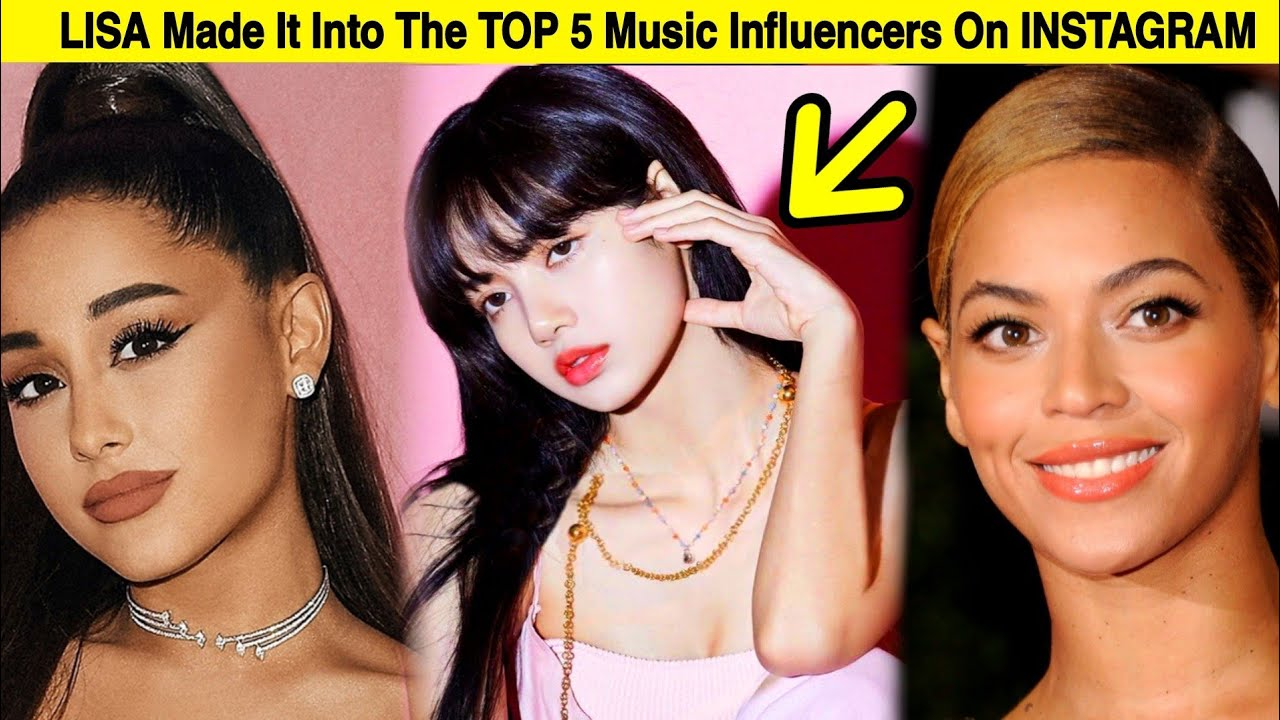 Lisa Blackpink Made It Into Top 5 Music Influencers On Instagram Youtube