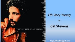 Cat Stevens - Oh Very Young (Lyrics)