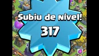 Chegando Level 317 / Level UP 317 - Tche_BR - Clash of Clans