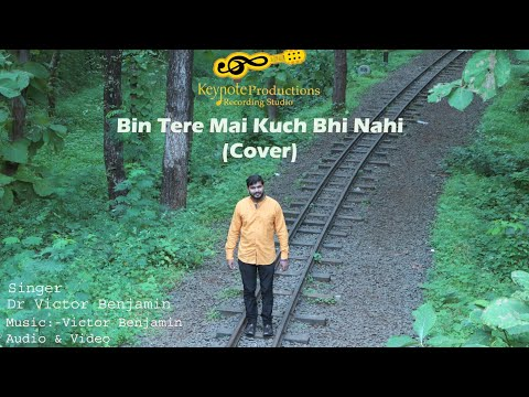 Bin Tere Mai Kuch Bhi Nahi (Cover) ||New Hindi christian songs ||Victor Benjamin