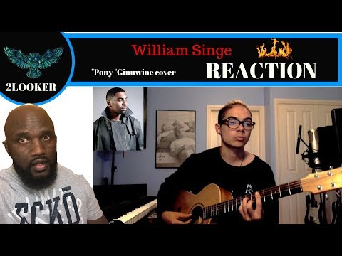 William Singe - Pony - Ginuwine cover - 2Looker Reaction