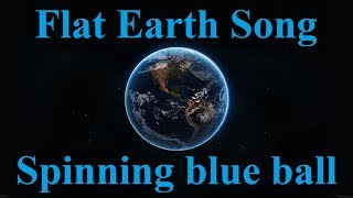Flat Earth song - Spinning Blue Ball - Keith Atwood, Yelapa Oliver, Gabriela Coniglio  ✅