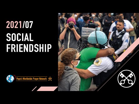 Social Friendship – The Pope Video 7 – July 2021