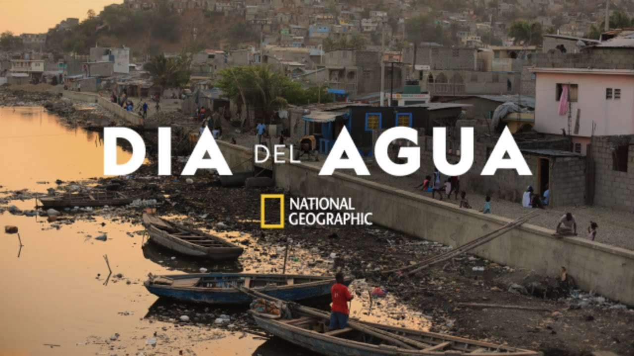 Día Mundial del Agua | National Geographic