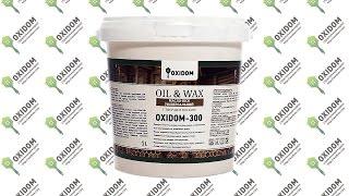 OXIDOM-300 – универсальное масло-воск