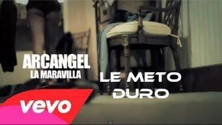Video Arcangel-Le meto duro (Video oficial ) download MP3, 3GP, MP4, WEBM, AVI, FLV November 2017