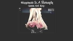 [lyrics vietsub] Lana Del Rey - Happiness Is A Butterfly