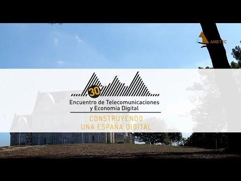 30 Encuentro de Telecomunicaciones y Economía Digital: Construyendo una España Digital