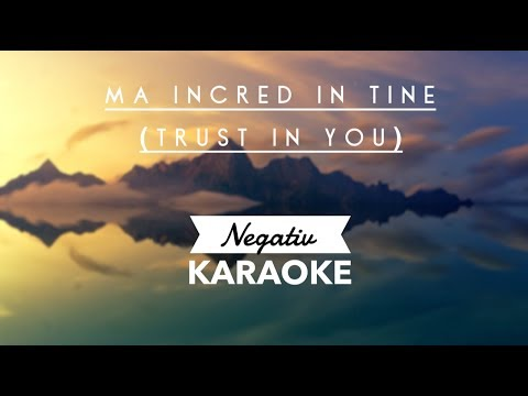 Ma incred in Tine (Trust in You) - Negativ Karaoke