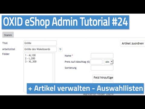 Oxid eShop Admin Tutorial #24 - Artikel verwalten - Auswahllisten