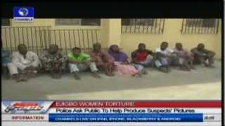 Repeat youtube video Ejigbo Women Torture: Police Seeks Pictures Of Fleeing Suspects