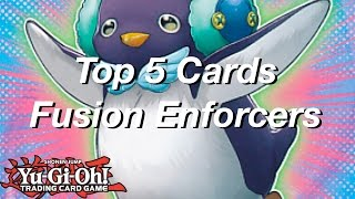 Yu-Gi-Oh! Top 5 Cards From Fusion Enforcers!