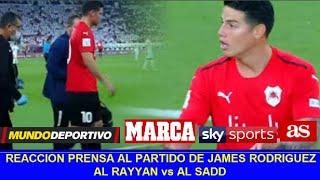 Reaccion Prensa Partido de James Rodriguez AL RAYYAN vs AL SADD