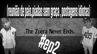 The Zuera Never End KM #ep.2 (reunião de pais,piadas sem graça , postagens idiotas)