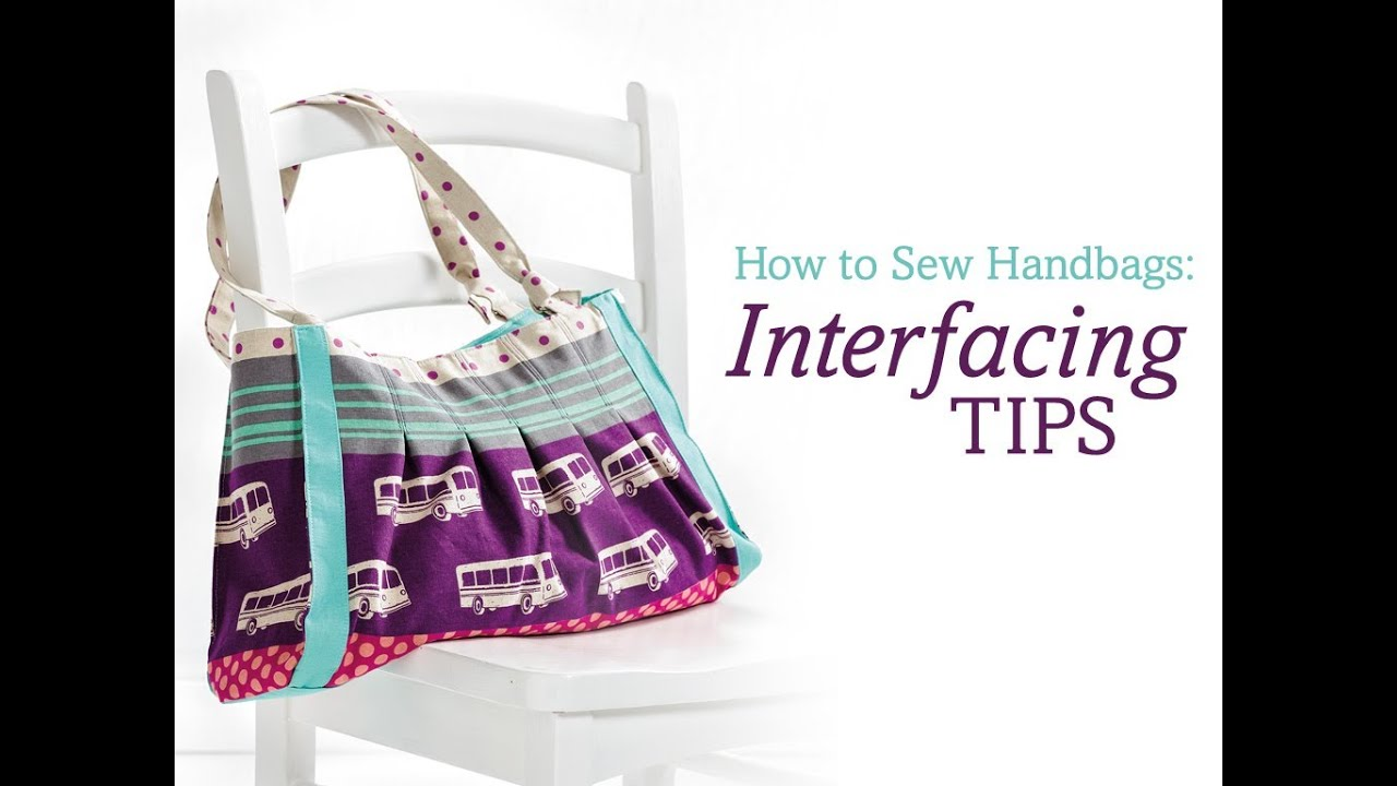How to sew handbags: interfacing tips
